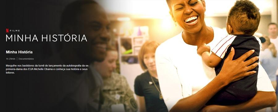 Documentários Inspiradores: Foto de Michelle Obama sorrindo com uma criança no colo juntamente com o nome Minha HIstória na capa do documentário na Netflix
