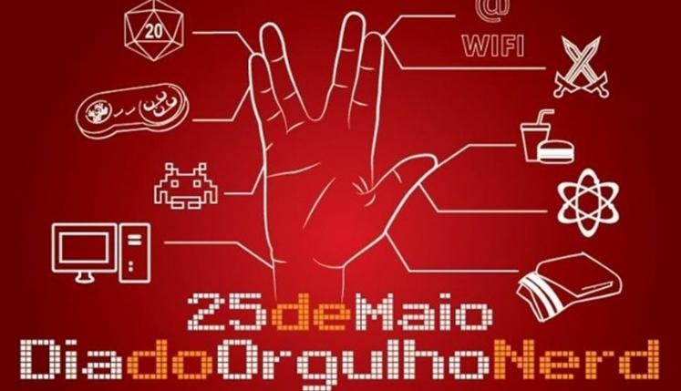 Fundo em tons de vermelho com o desenho de uma mão fazendo o gesto do spock e ao redor, símbolos do universo geek e nerd e a frase 25 de maio Dia do Orgulho Nerd